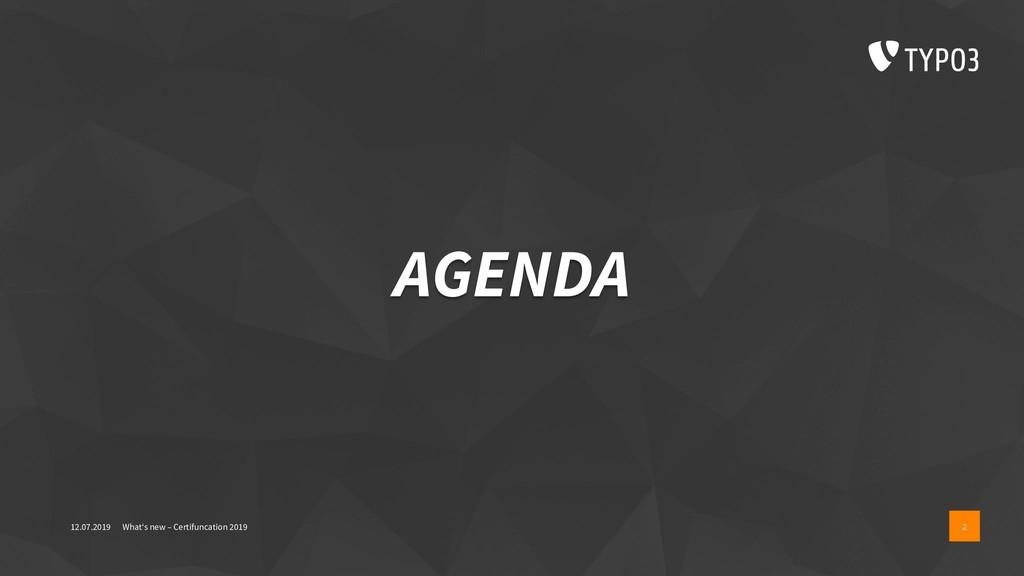 AGENDA 12.07.2019 What's new – Certifuncation 2...