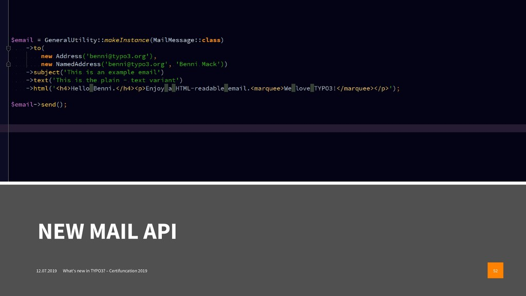 NEW MAIL API 12.07.2019 What's new in TYPO3? – ...