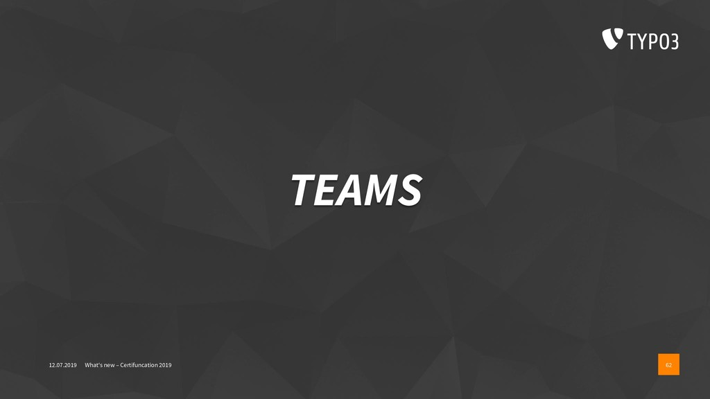 TEAMS 12.07.2019 What's new – Certifuncation 20...