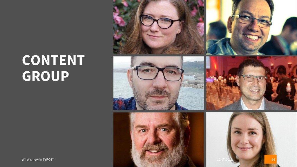 CONTENT GROUP What's new in TYPO3? 12.07.2019 66