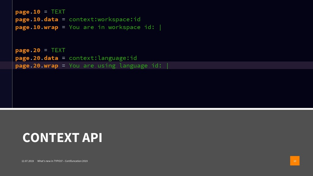 CONTEXT API 12.07.2019 What's new in TYPO3? – C...