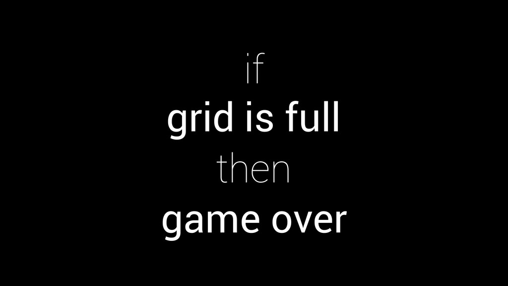then grid game over is full if