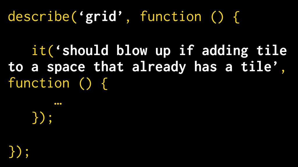describe('grid', function () { ! it('should blo...