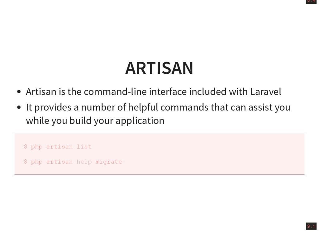 8 . 4 9 . 1 ARTISAN Artisan is the command-line...