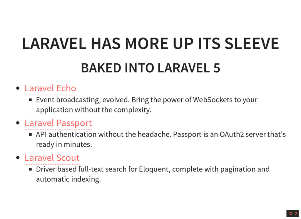 13 . 2 LARAVEL HAS MORE UP ITS SLEEVE BAKED INT...