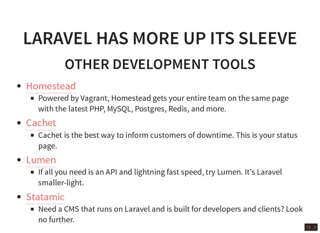 13 . 3 LARAVEL HAS MORE UP ITS SLEEVE OTHER DEV...