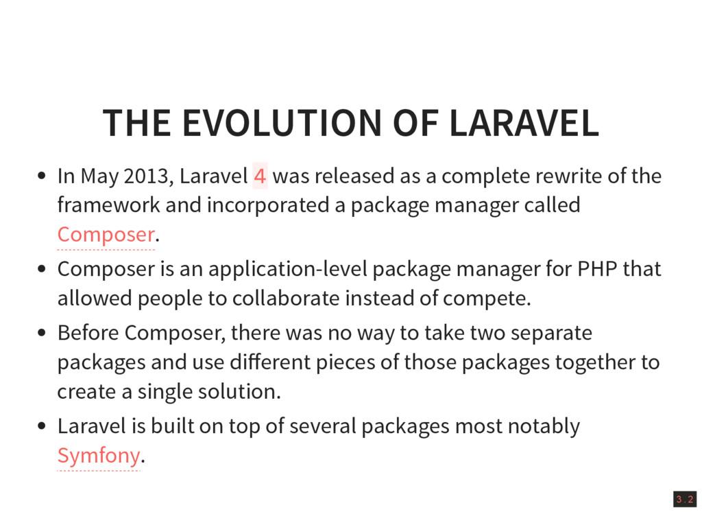 3 . 2 THE EVOLUTION OF LARAVEL In May 2013, Lar...