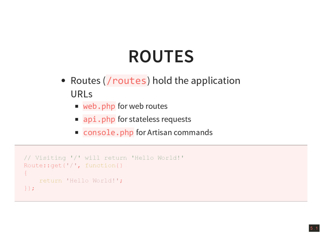 5 . 1 ROUTES Routes (/routes) hold the applicat...