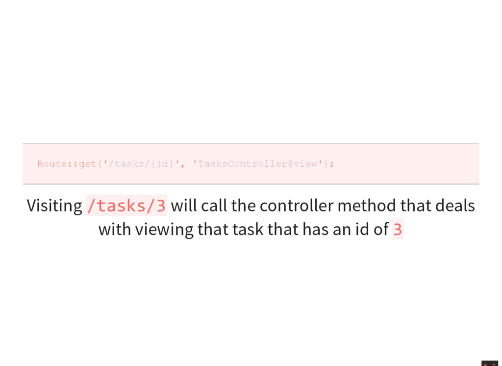 Route::get('/tasks/{id}', 'TasksController@view...