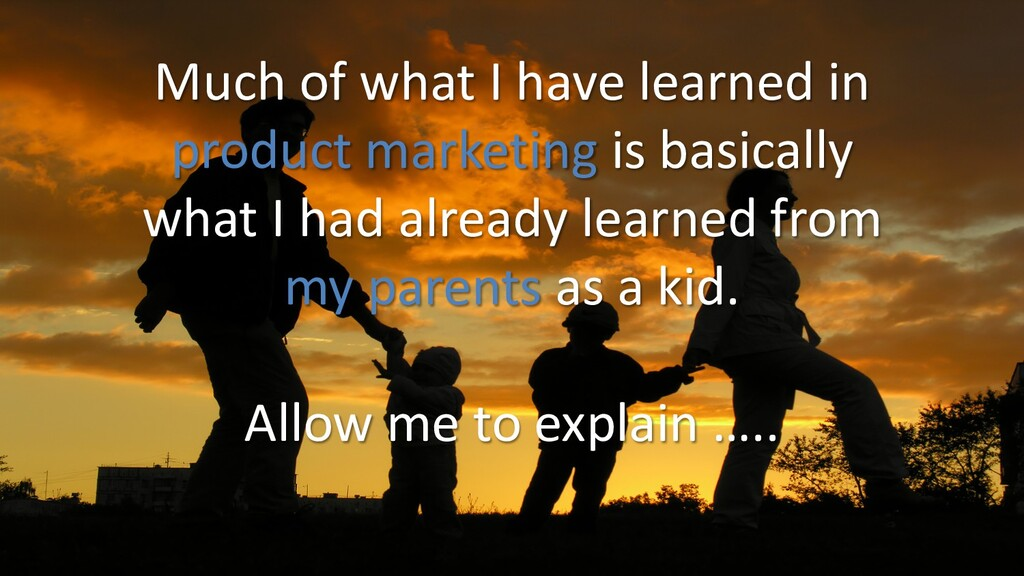Much of what I have learned in product marketin...
