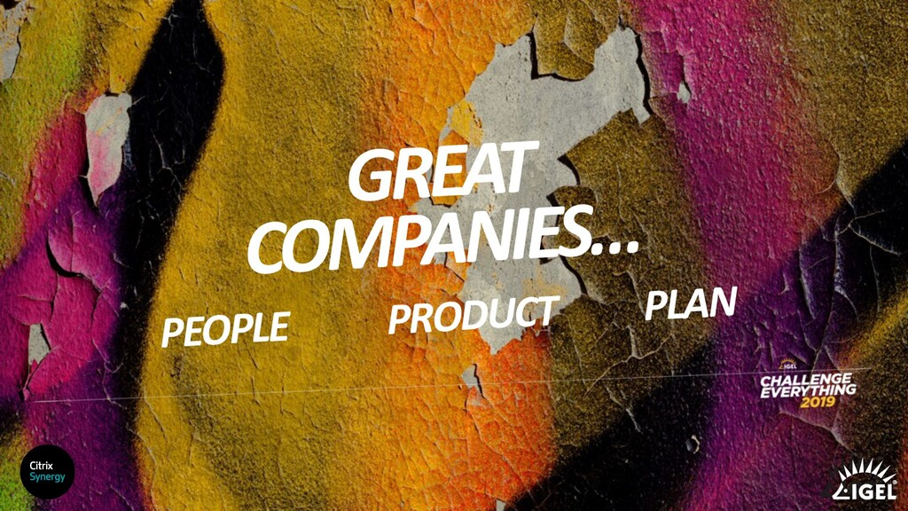 GREAT COMPANIES… PEOPLE PRODUCT PLAN