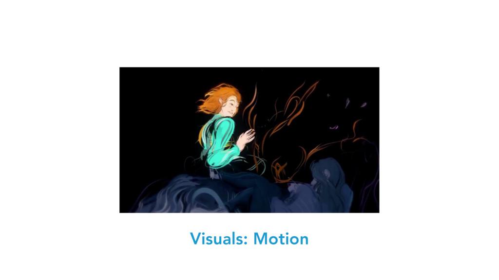 Visuals: Motion