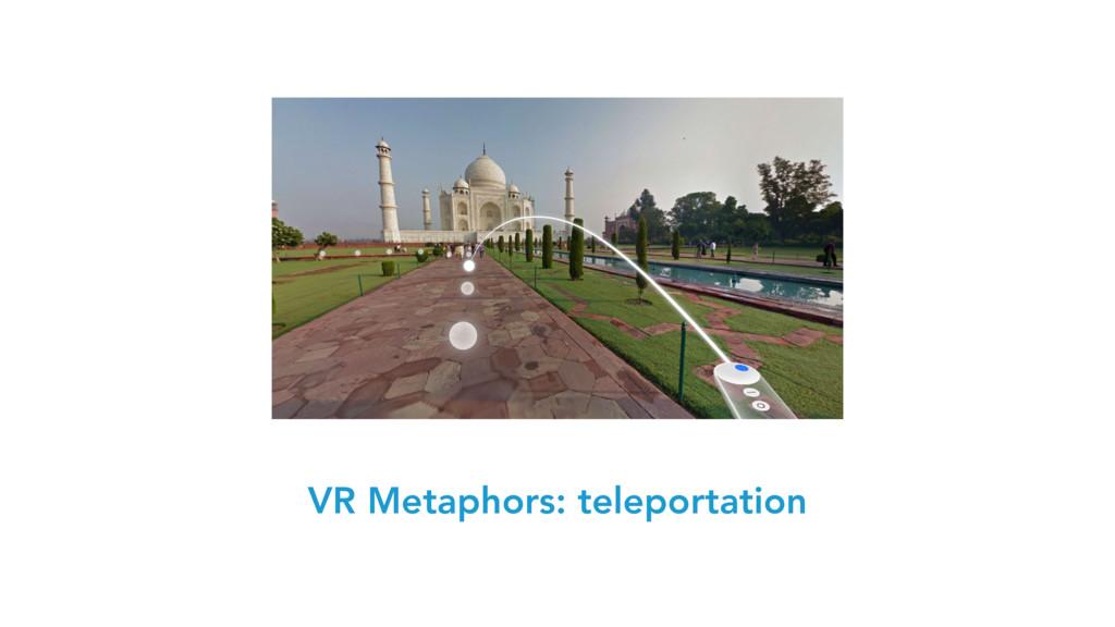 VR Metaphors: teleportation