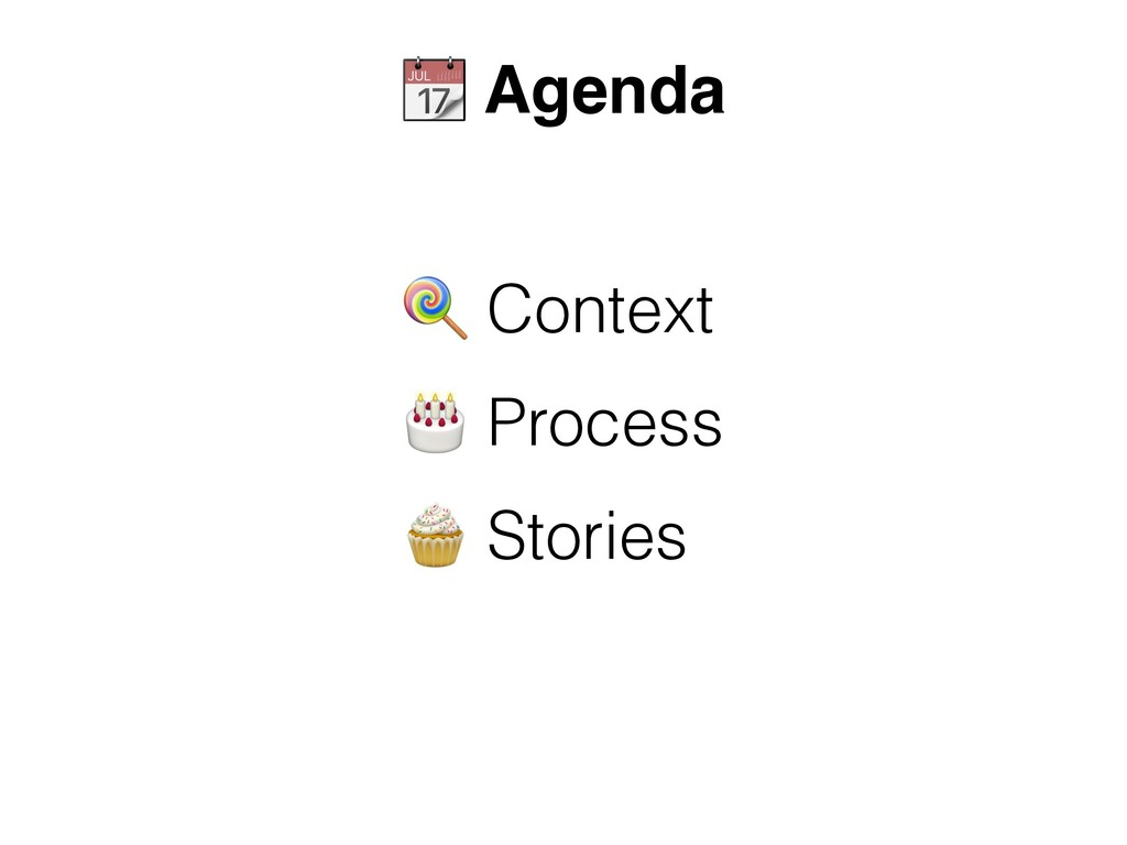 "! Context "" Process # Stories $ Agenda"