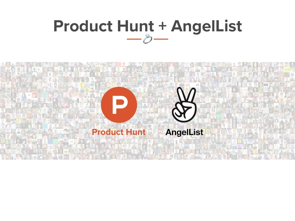 Product Hunt + AngelList t '
