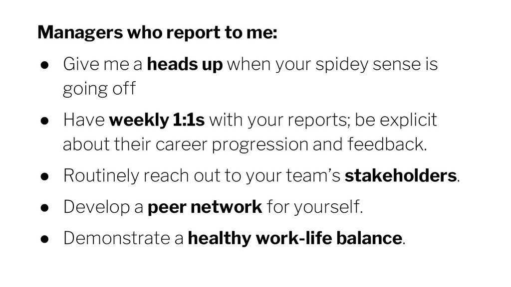 Managers who report to me: ● Give me a heads up...