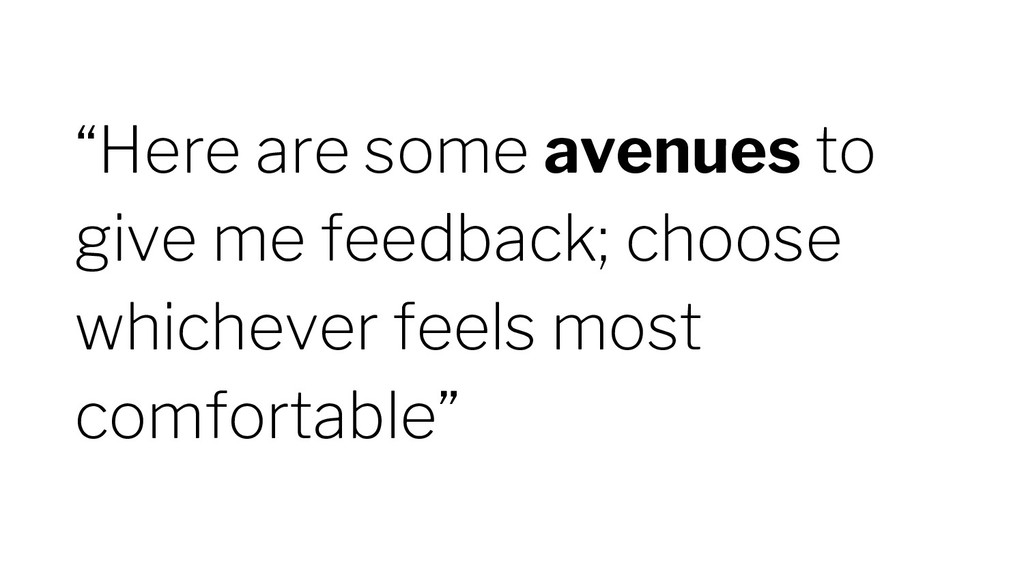 """Here are some avenues to give me feedback; cho..."