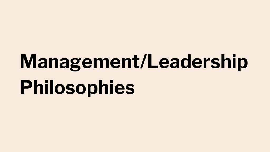 Management/Leadership Philosophies