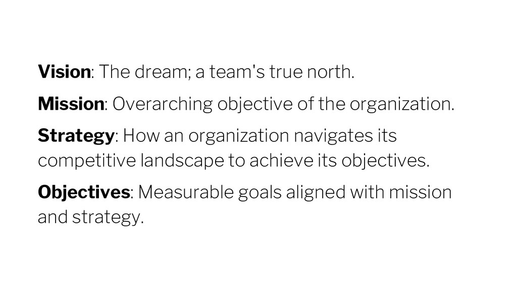 Vision: The dream; a team's true north. Mission...