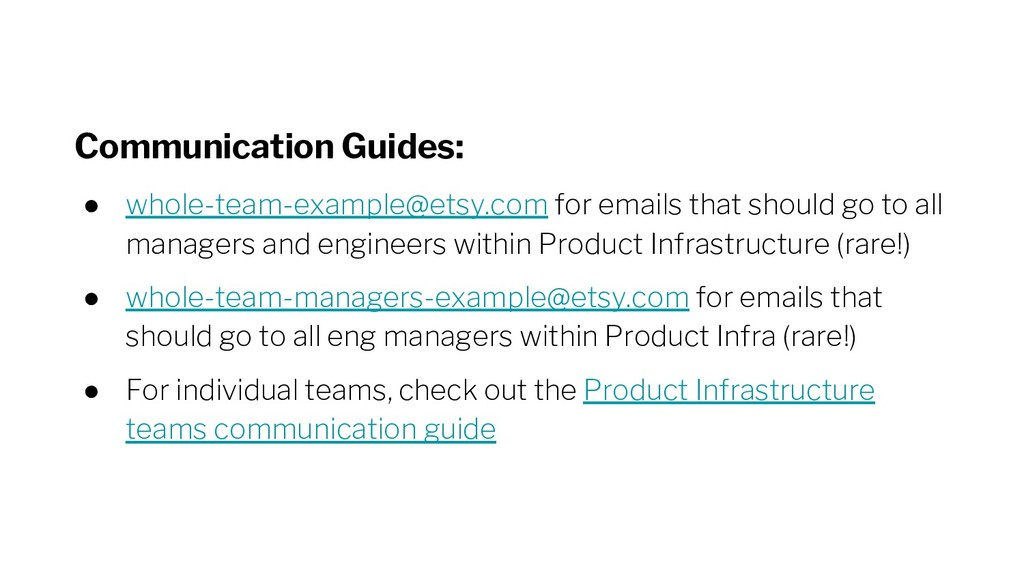 Communication Guides: ● whole-team-example@etsy...