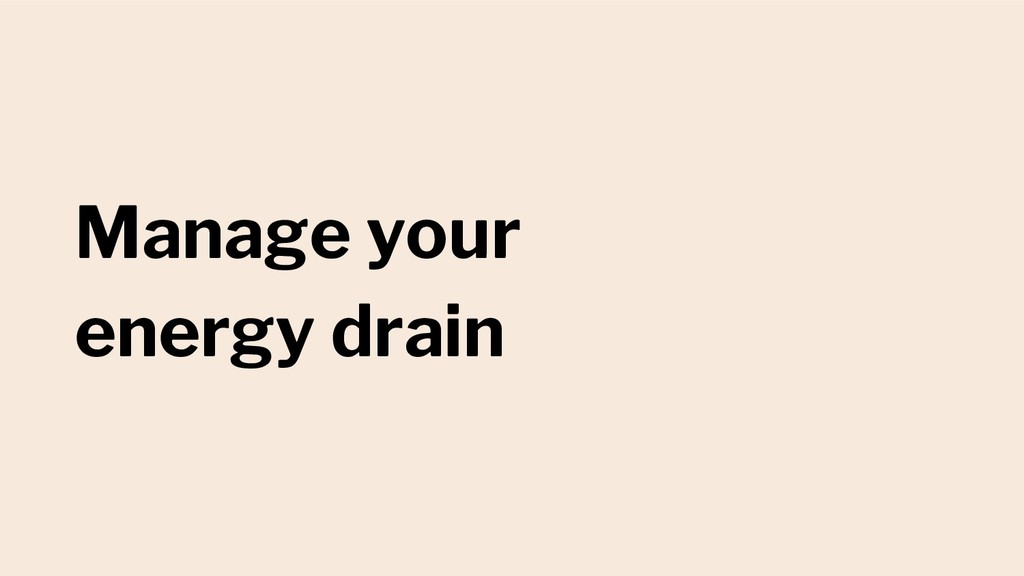 Manage your energy drain