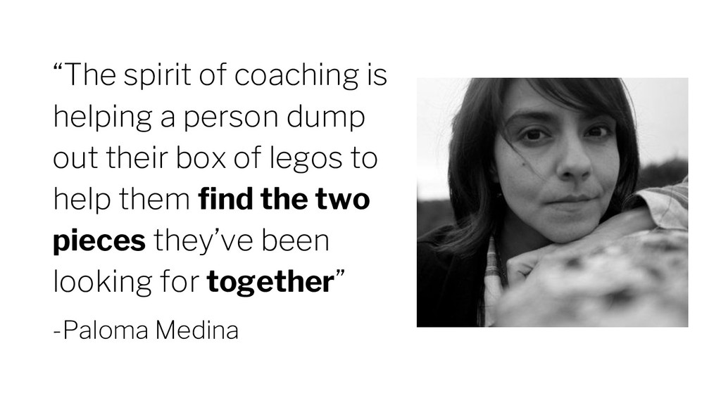"""The spirit of coaching is helping a person dum..."