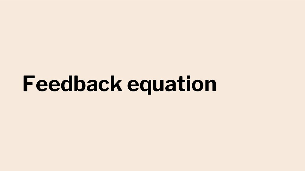 Feedback equation