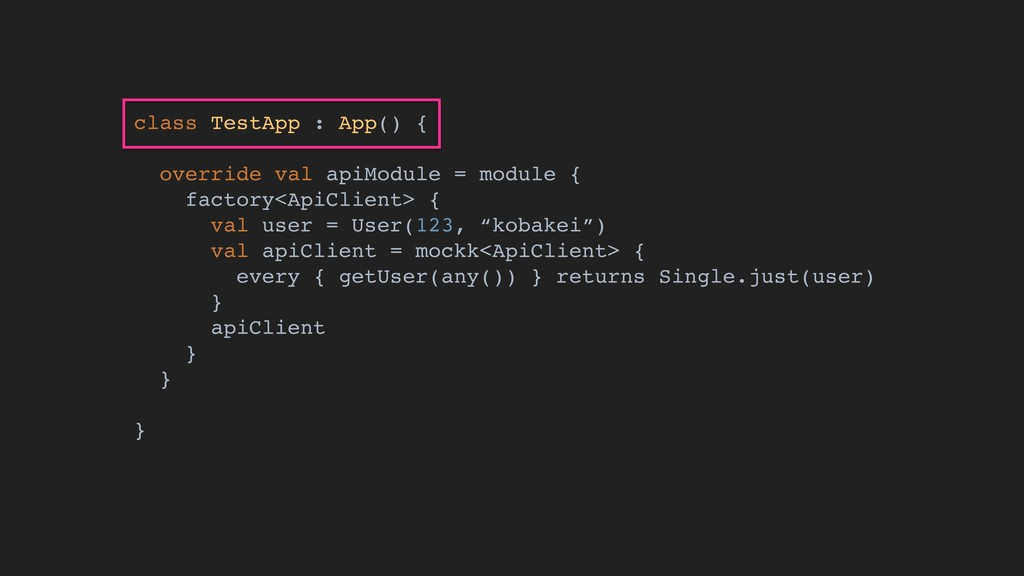 class TestApp : App() { override val apiModule ...