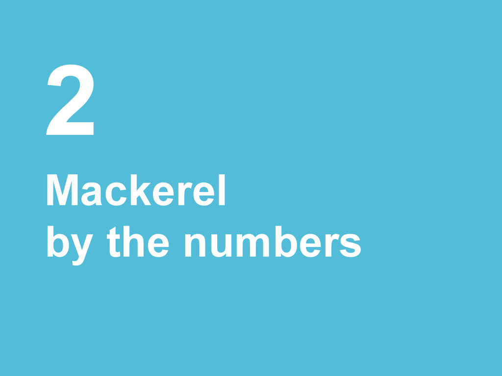 2 Mackerel by the numbers