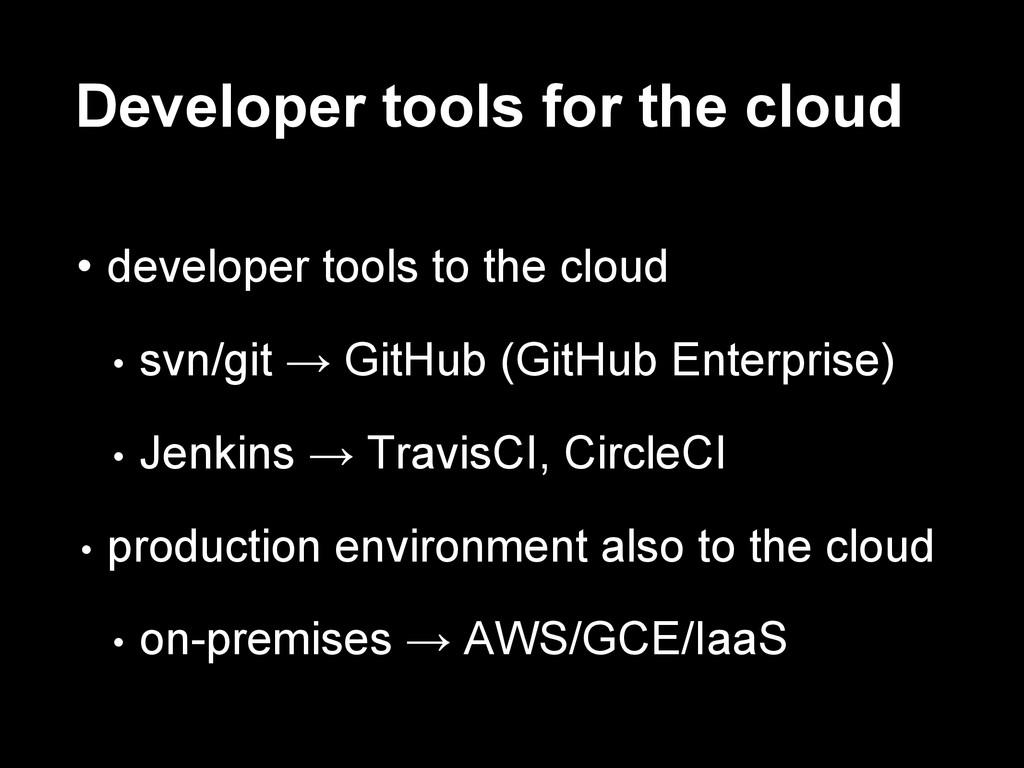 Developer tools for the cloud • developer tools...