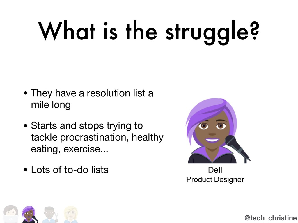 @tech_christine What is the struggle? • They ha...