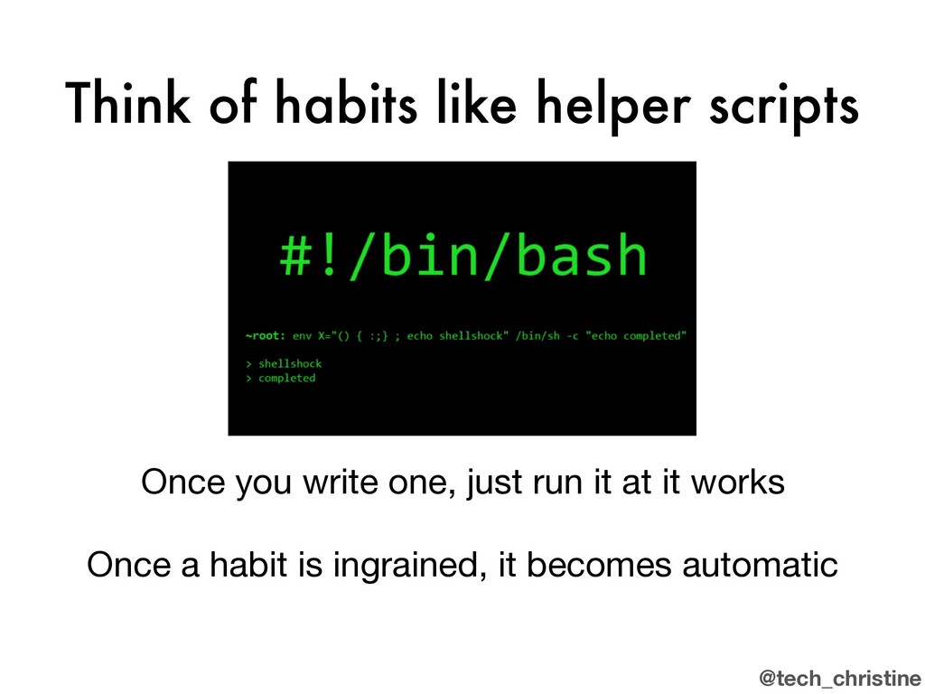 @tech_christine Think of habits like helper scr...