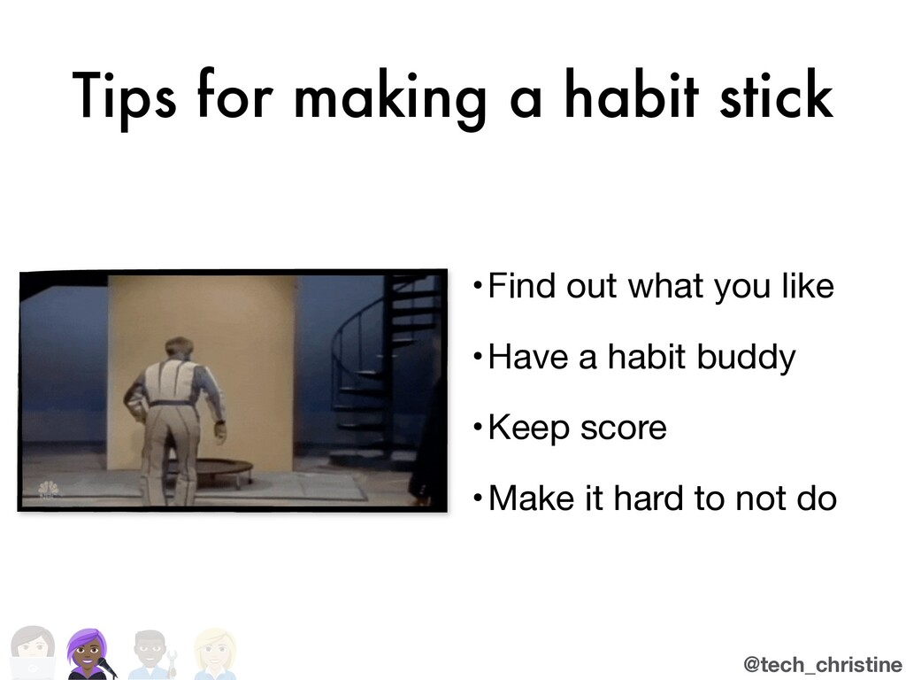 @tech_christine Tips for making a habit stick •...