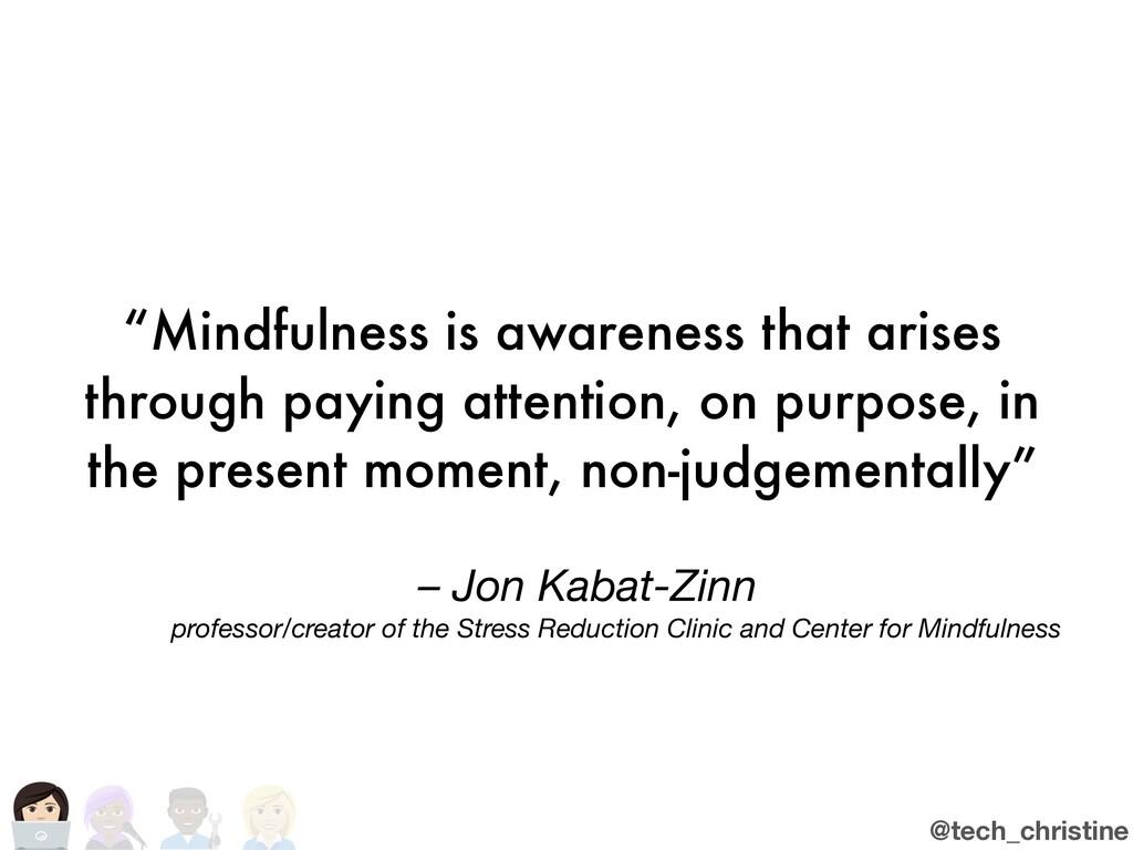 @tech_christine – Jon Kabat-Zinn professor/crea...