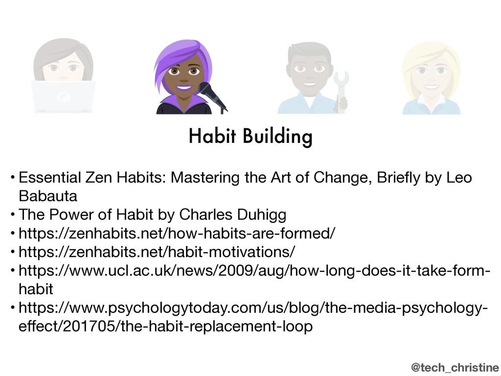 @tech_christine Habit Building • Essential Zen ...