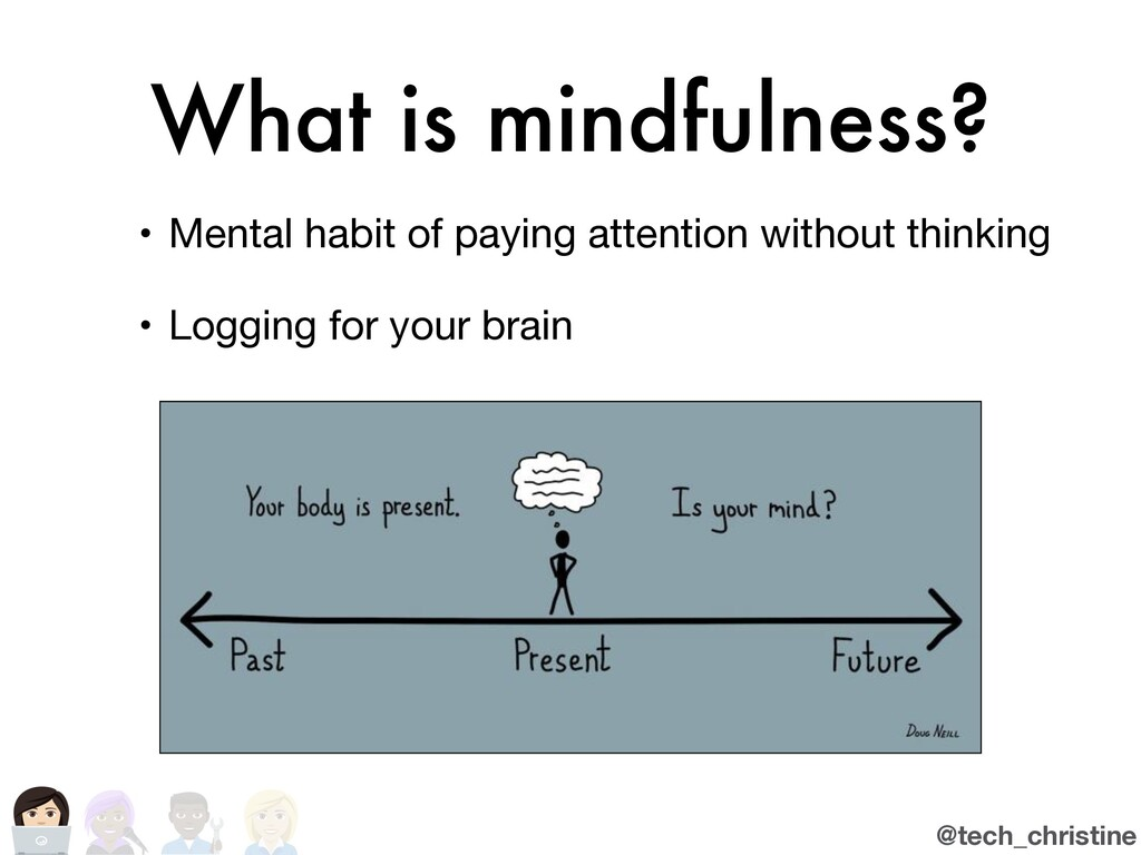 @tech_christine What is mindfulness? • Mental h...