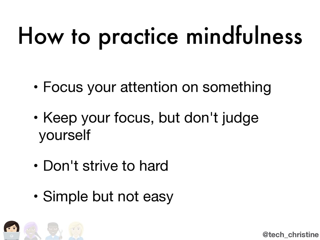 @tech_christine How to practice mindfulness • F...