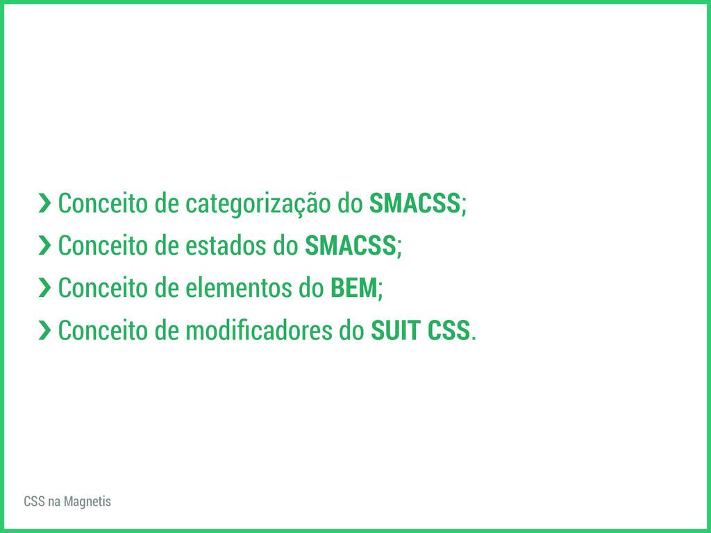 CSS na Magnetis ›❯ Conceito de categorização do...