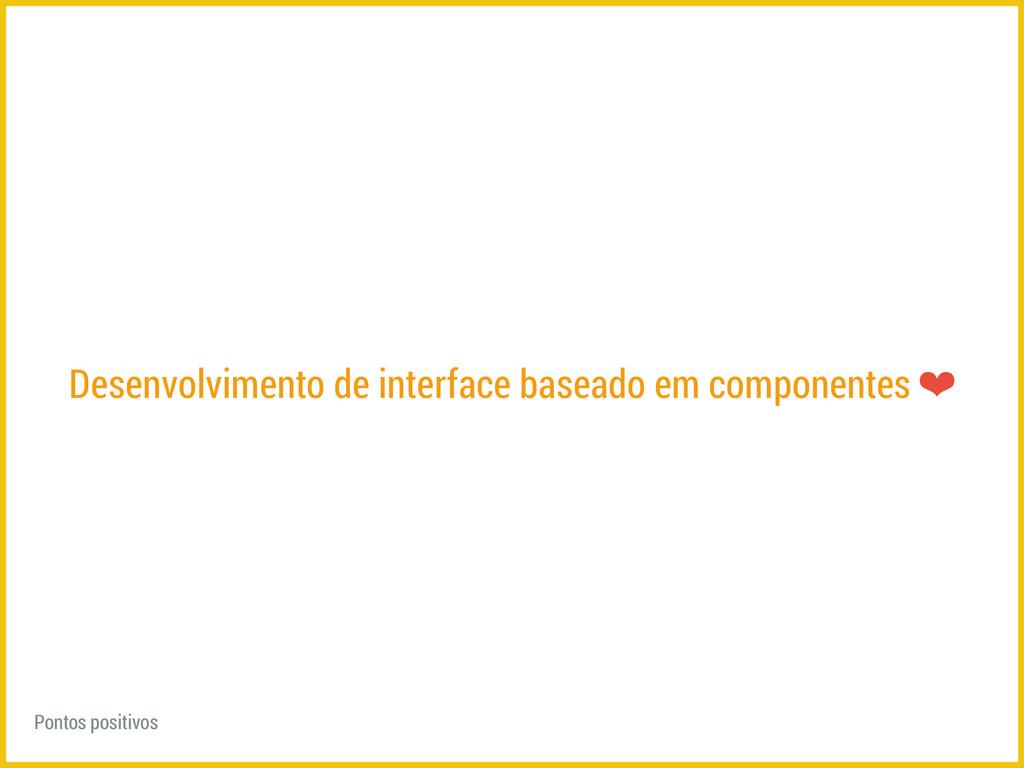 Desenvolvimento de interface baseado em compone...