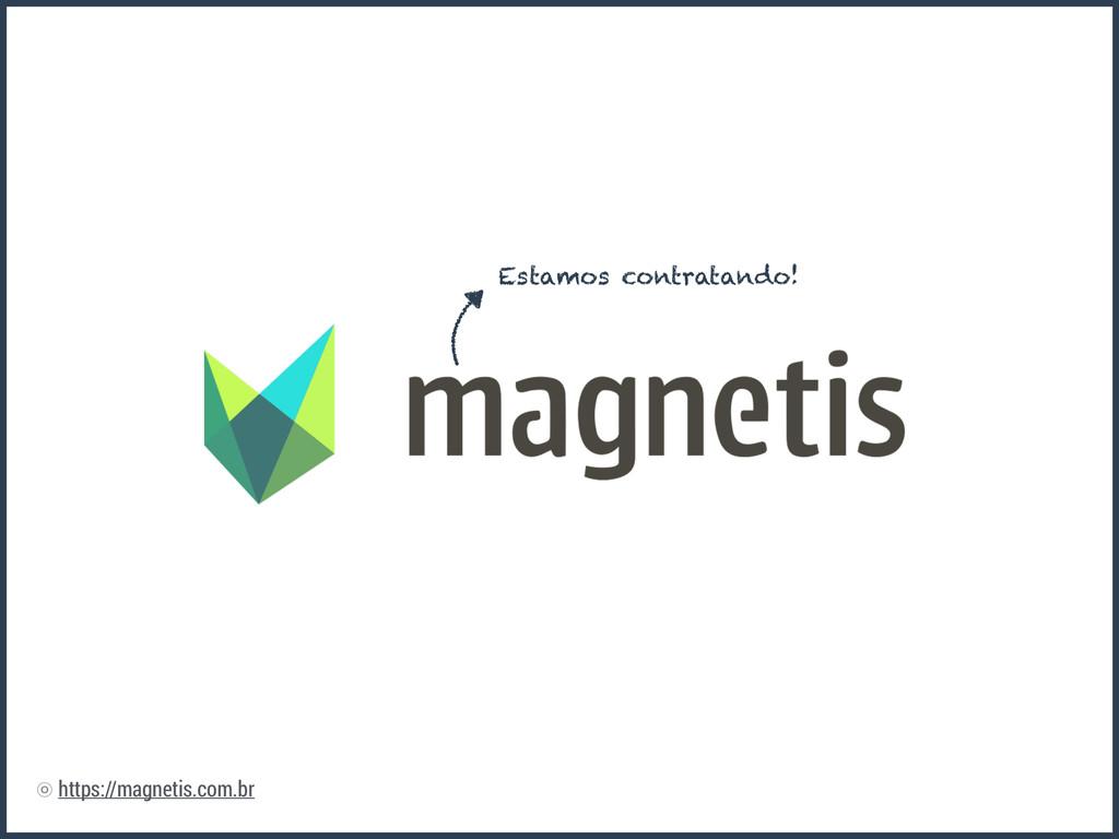 https://magnetis.com.br ⡗ Estamos contratando!