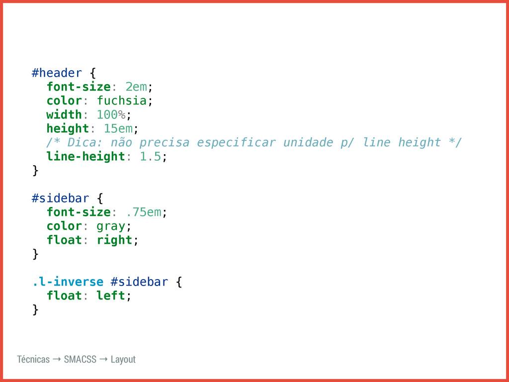 #header { font-size: 2em; color: fuchsia; width...