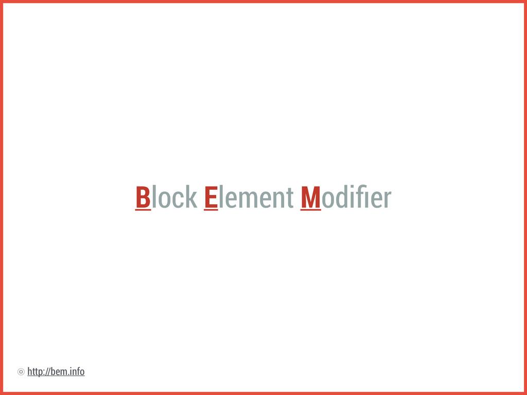 Block Element Modifier http://bem.info ⡗