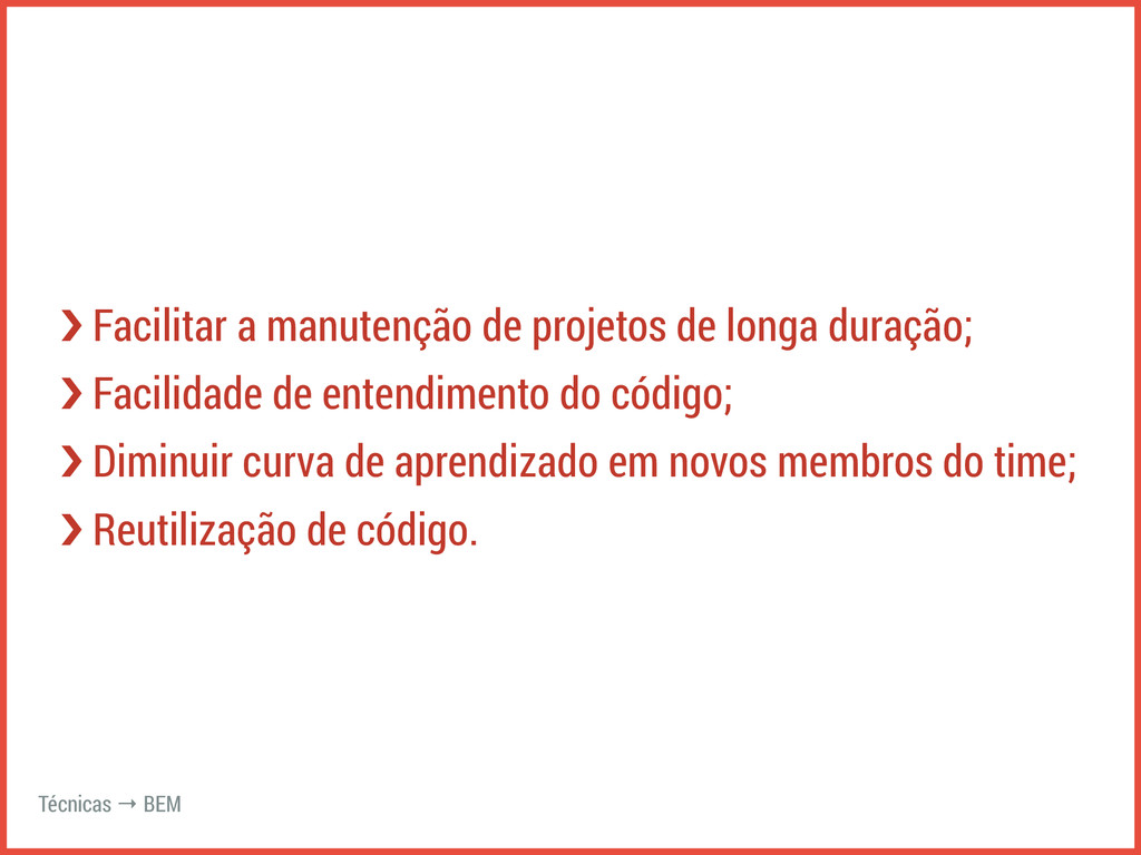 ›❯ Facilitar a manutenção de projetos de longa ...