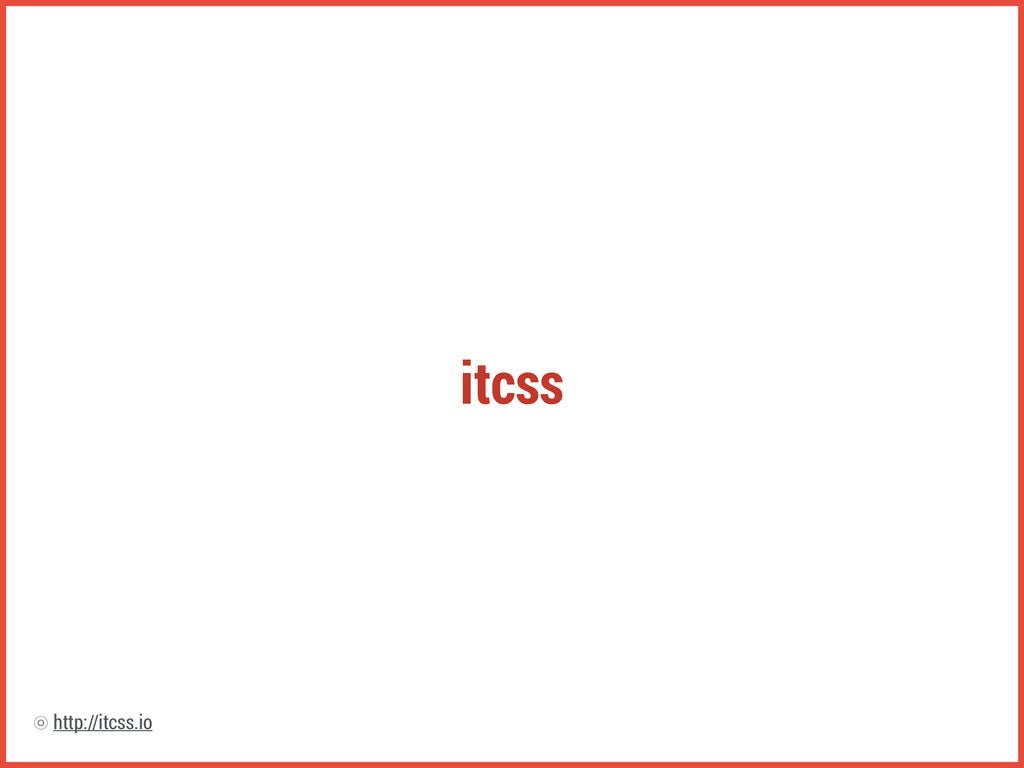 itcss http://itcss.io ⡗