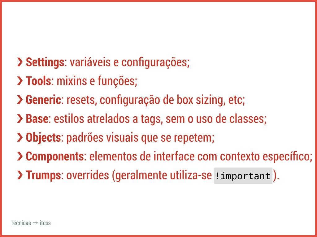 ›❯ Settings: variáveis e configurações; ›❯ Tools...