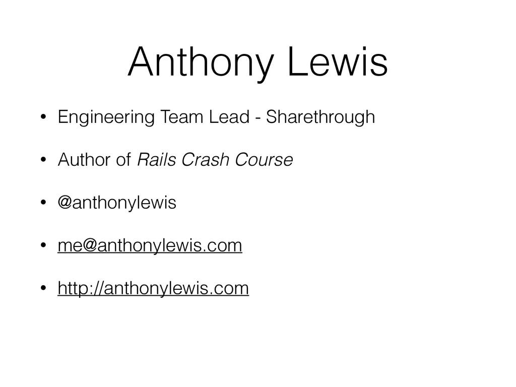 Anthony Lewis • Engineering Team Lead - Shareth...