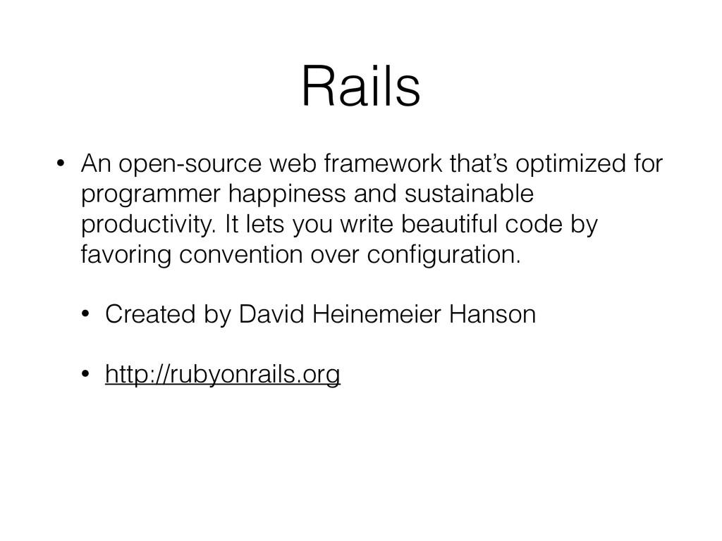 Rails • An open-source web framework that's opt...
