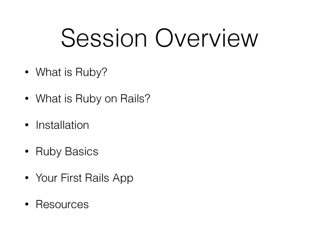 Session Overview • What is Ruby? • What is Ruby...
