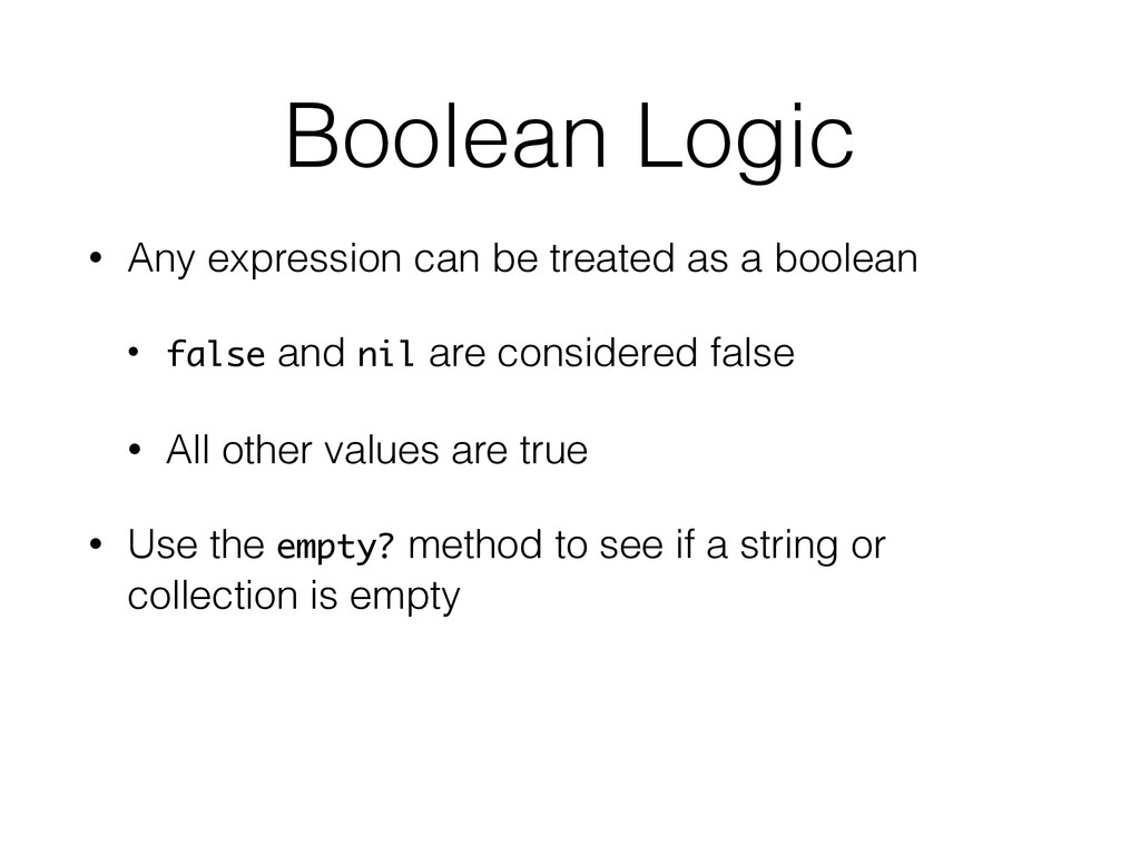Boolean Logic • Any expression can be treated a...