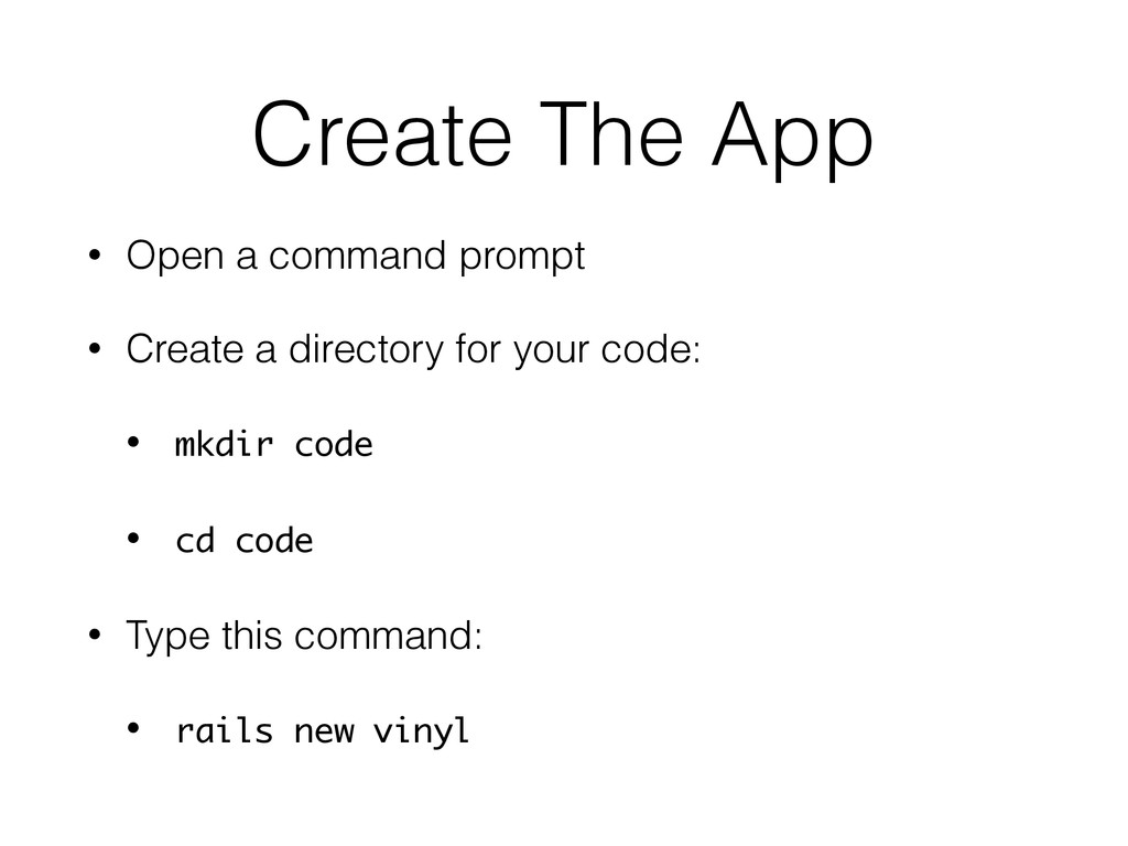 Create The App • Open a command prompt • Create...